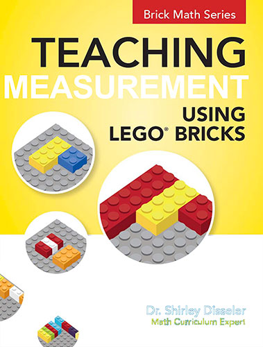 Teaching Measurement Using LEGO® Bricks by Shirley Disseler