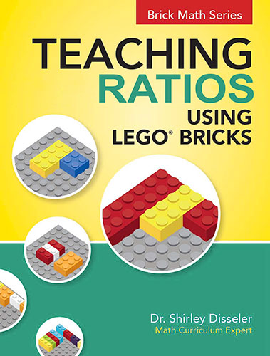 Teaching Ratios Using LEGO® Bricks by Shirley Disseler